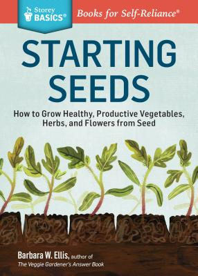 Starting Seeds: How to Grow Healthy Productiv