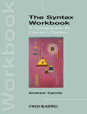 The Syntax Workbook: A Companion to Carnie's Syntax
