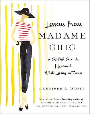 Lessons from Madame Chic: 20 Stylish Secrets