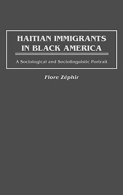 Haitian Immigrants in Black America: A Sociological and Sociolinguistic Portrait