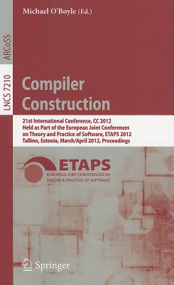 Compiler Construction: 21st International Conference, CC 2012, Held as Part of the European Joint Conferences on Theory and Prac