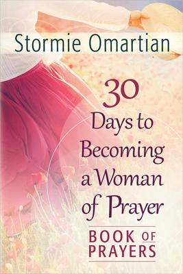 30 Days to Becoming a Woman of Prayer: Book o