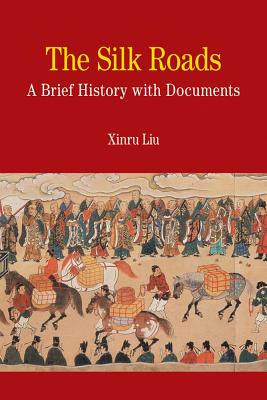 The Silk Roads: A Brief History With Documents