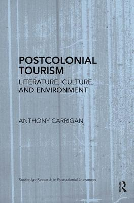 Postcolonial Tourism: Literature, Culture, and Environment