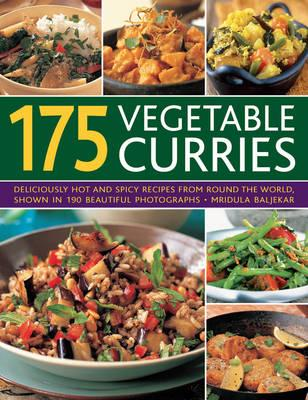 175 Vegetable Curries: Deliciously Hot and Sp