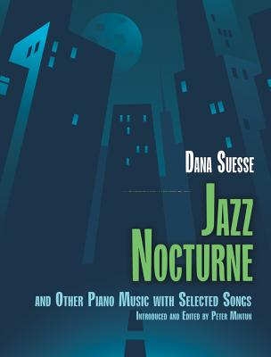 Jazz Nocturne and Other Piano Music With Sele