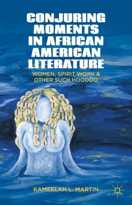 Conjuring Moments in African American Literat