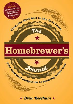 The Homebrewer's Journal: From the First Boil