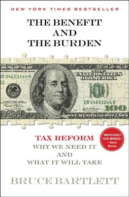The Benefit and the Burden: Tax Reform~Why We