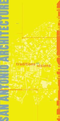 San Antonio Architecture: Traditions and Visi