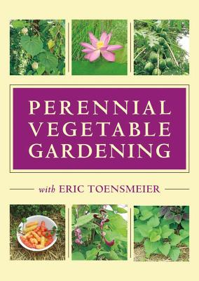 Perennial Vegetable Gardening With Eric Toens
