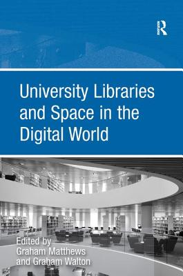University Libraries and Space in the Digital