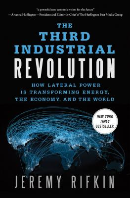 The Third Industrial Revolution: How Lateral