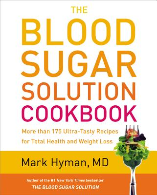 The Blood Sugar Solution Cookbook: More Than