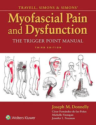Travell, Simons & Simons' Myofascial Pain and Dysfunction: The Trigger Point Manual