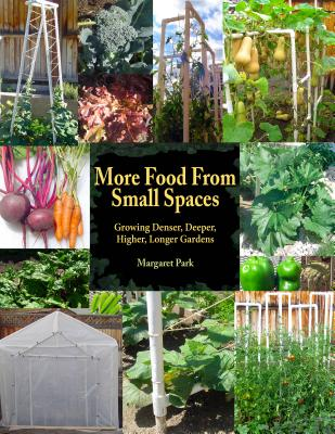 More Food from Small Spaces: Growing Denser D