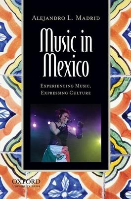 Music in Mexico: Experiencing Music Expressin