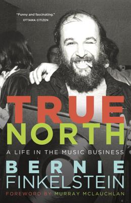 True North: A Life in the Music Business