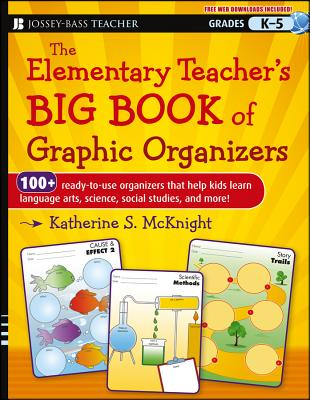 The Elementary Teacher's Big Book of Graphic Organizers Grades K-5: 100+ Ready-to-Use Organizers that Help Kids Learn Language A