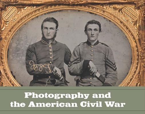 Photography and the American Civil War