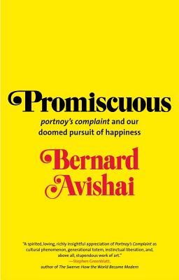 Promiscuous: Portnoy's Complaint and Our Doom