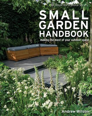 Small Garden Handbook: Making the Most of You