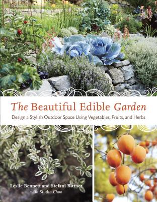 The Beautiful Edible Garden: Design a Stylish