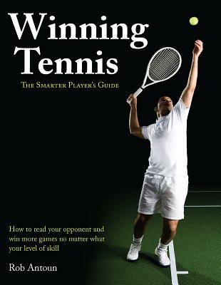 Winning Tennis: The Smarter Player's Guide
