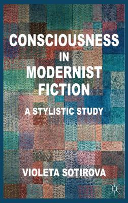 Consciousness in Modernist Fiction: A Stylist