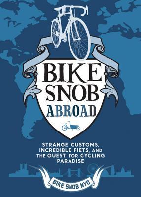 Bike Snob Abroad: Strange Customs Incredible
