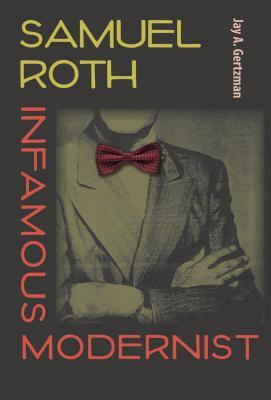 Samuel Roth Infamous Modernist