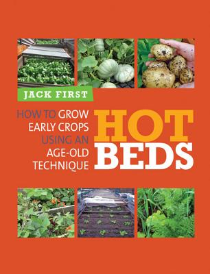 Hot Beds: How to Grow Early Crops Using an Ag