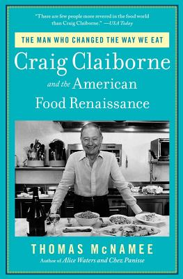 The Man Who Changed the Way We Eat: Craig Cla