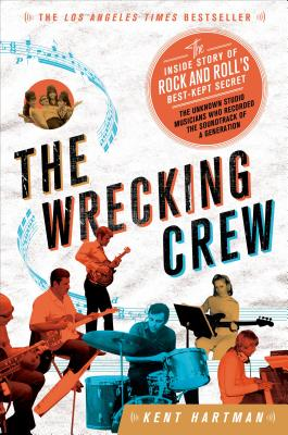 The Wrecking Crew: The Inside Story of Rock a