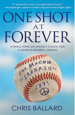 One Shot at Forever: A Small Town an Unlikely