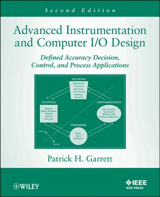 Advanced Instrumentation and Computer I/O Design: Defined Accuracy Decision and Control with Process Applications