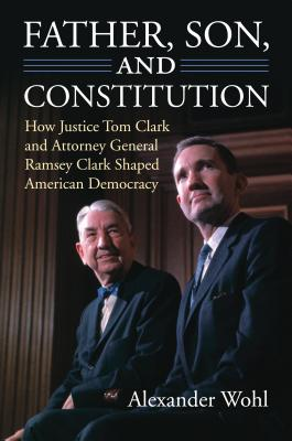 Father Son and Constitution: How Justice Tom