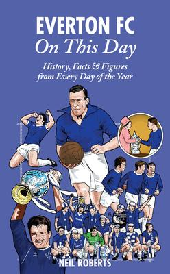 Everton FC On This Day: History Facts   Figur
