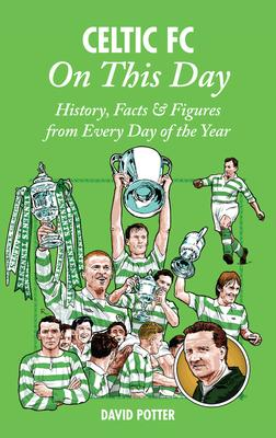 Celtic FC On This Day: History Facts   Figure