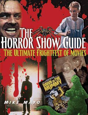 The Horror Show Guide: The Ultimate Frightfes