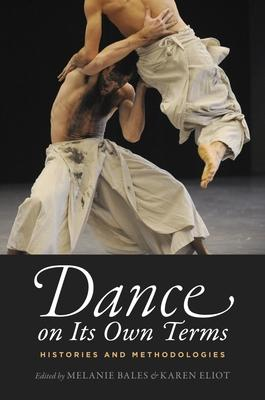 Dance on Its Own Terms: Histories and Methodo