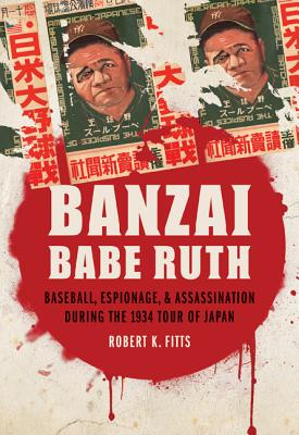 Banzai Babe Ruth: Baseball Espionage   Assass