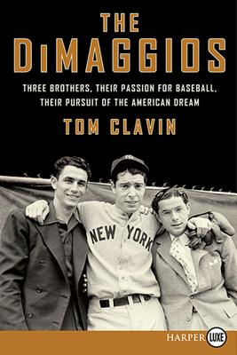 The Dimaggios: Three Brothers Their Passion f