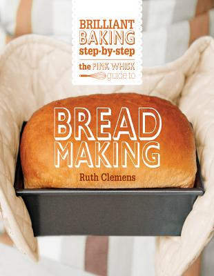 The Pink Whisk Guide to Bread Making