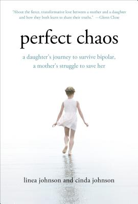 Perfect Chaos: A daughter's journey to survive biopolar, a mother's struggle to save her