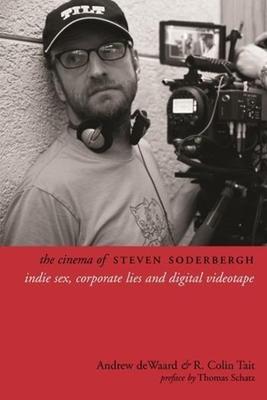 The Cinema of Steven Soderbergh: Indie Sex Co