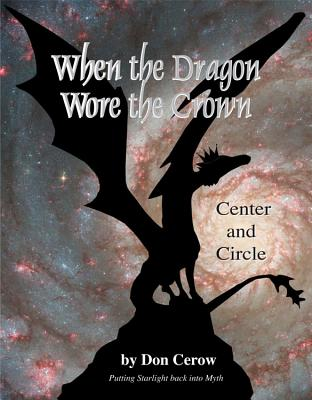 When the Dragon Wore the Crown: Center and Circle: Putting Starlight Back into Myth