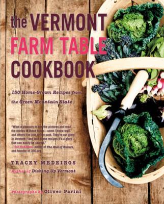 The Vermont Farm Table Cookbook: 150 Home Gro