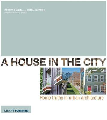 A House in the City: Home Truths in Urban Arc