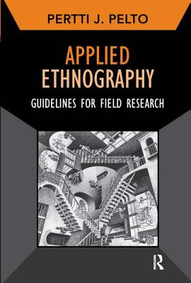 Applied Ethnography: Guidelines for Field Research